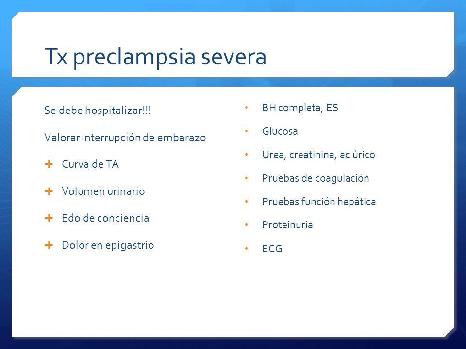 Tx preclampsia severa Se debe hospitalizar!!!