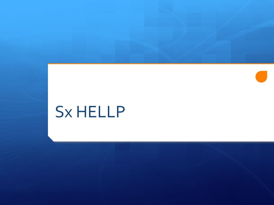 Sx HELLP
