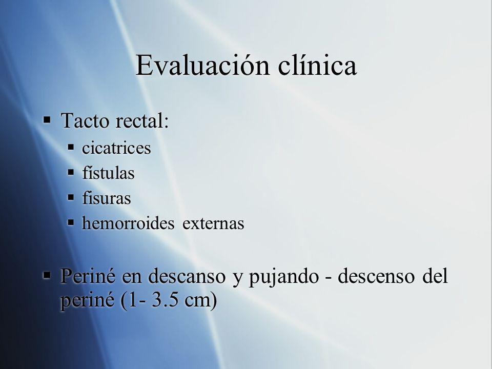 Evaluación clínica Tacto rectal: