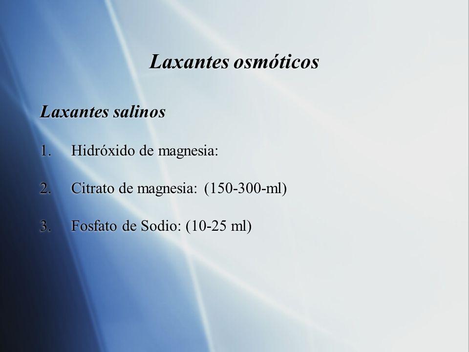 Laxantes osmóticos Laxantes salinos Hidróxido de magnesia: