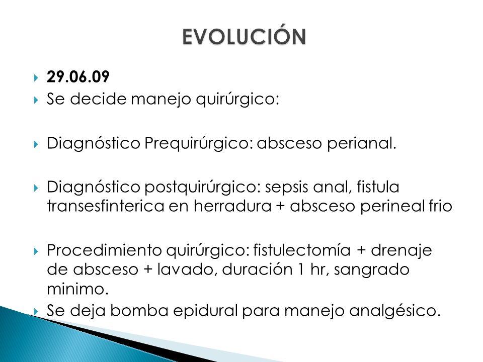 EVOLUCIÓN 29.06.09 Se decide manejo quirúrgico: