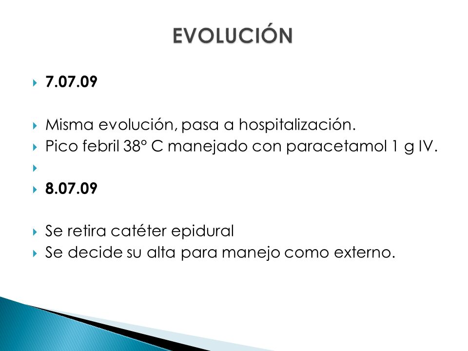 EVOLUCIÓN 7.07.09 Misma evolución, pasa a hospitalización.