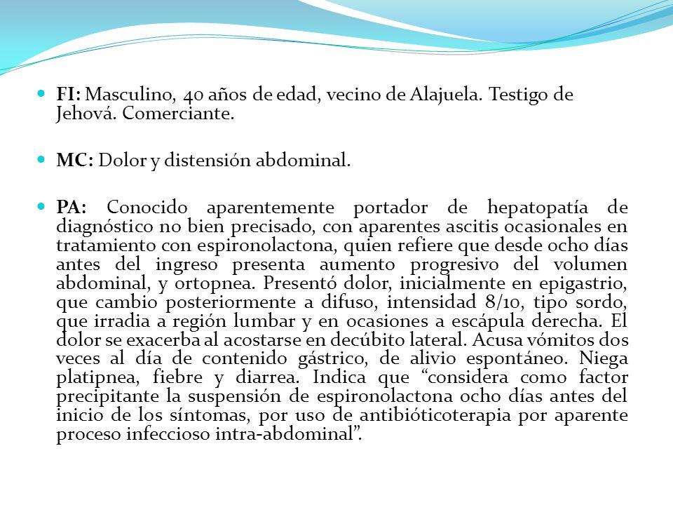 FI: Masculino, 40 años de edad, vecino de Alajuela. Testigo de Jehová