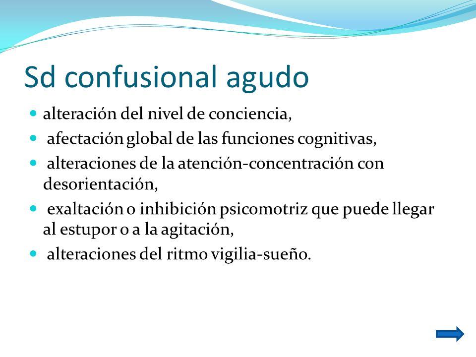 Sd confusional agudo alteración del nivel de conciencia,