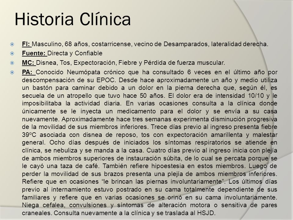 Historia Clínica FI: Masculino, 68 años, costarricense, vecino de Desamparados, lateralidad derecha.