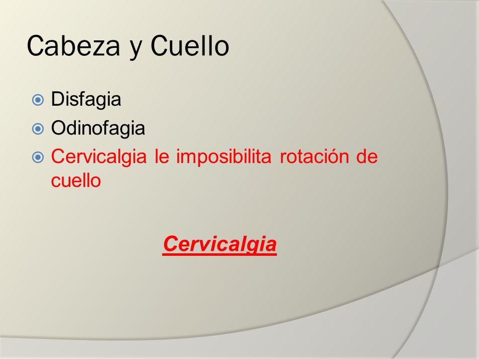 Cabeza y Cuello Cervicalgia Disfagia Odinofagia