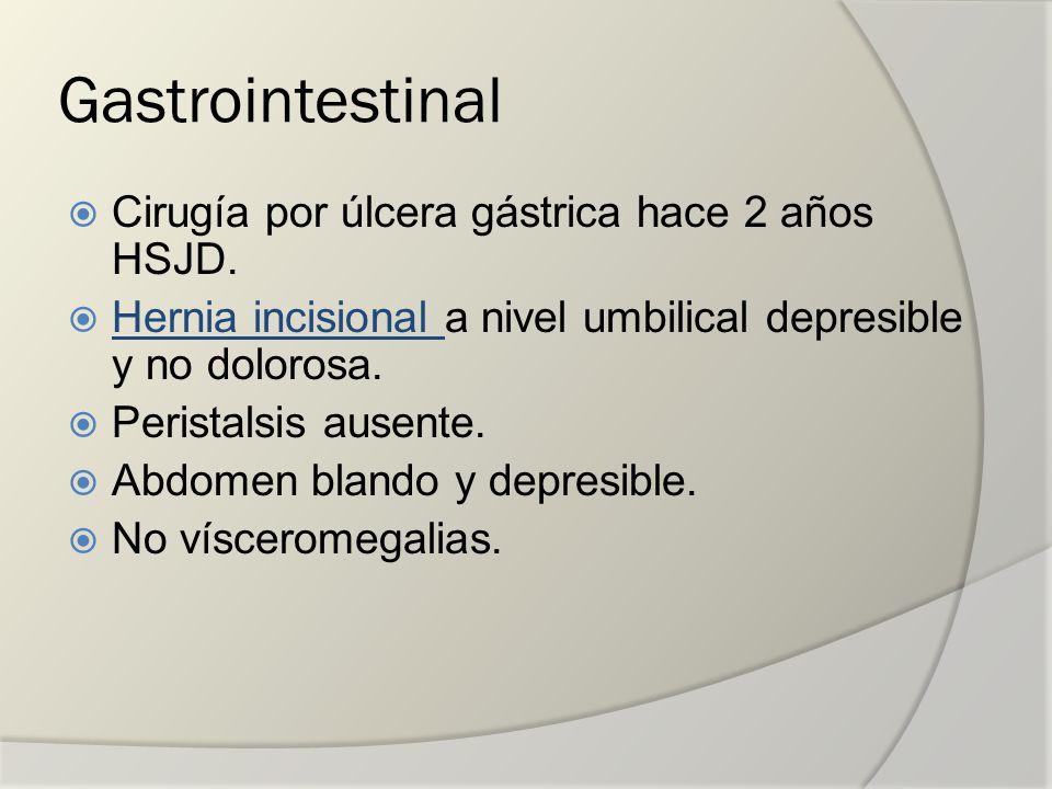 Gastrointestinal Cirugía por úlcera gástrica hace 2 años HSJD.