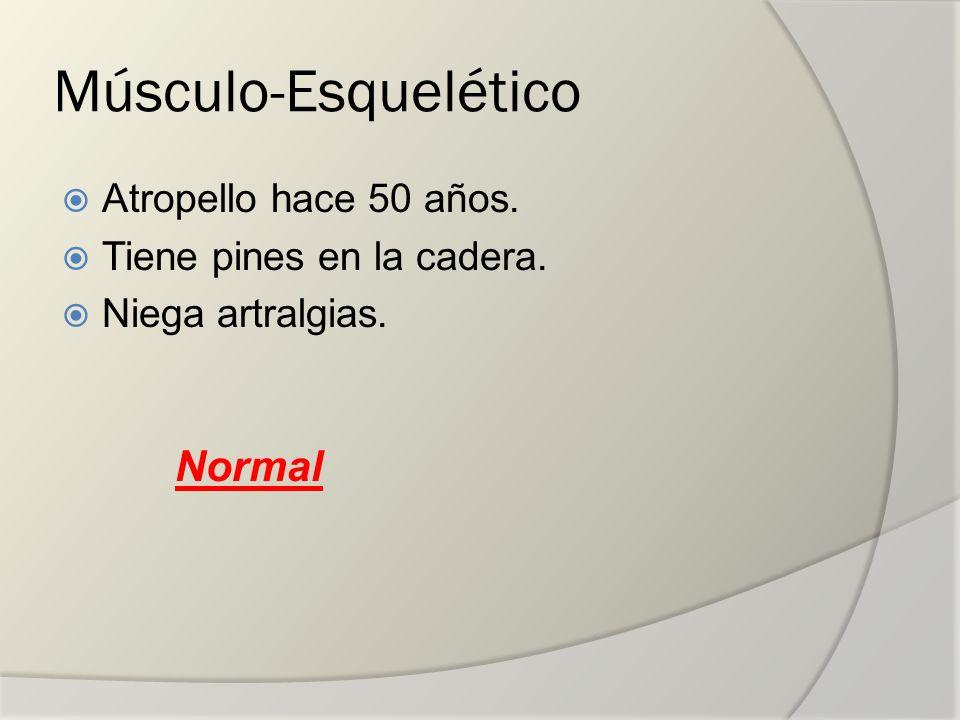 Músculo-Esquelético Normal Atropello hace 50 años.