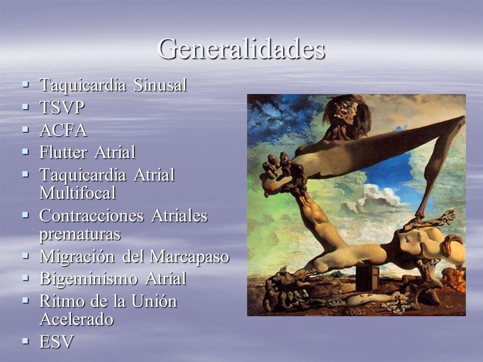 Generalidades Taquicardia Sinusal TSVP ACFA Flutter Atrial