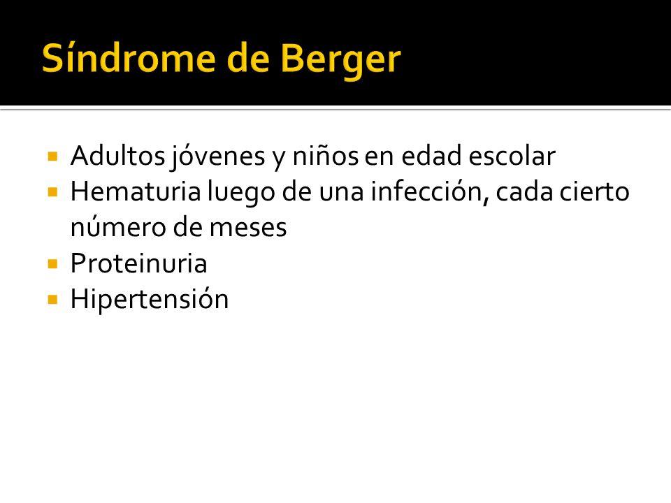Síndrome de Berger Adultos jóvenes y niños en edad escolar