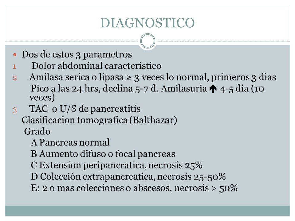DIAGNOSTICO Dos de estos 3 parametros Dolor abdominal caracteristico