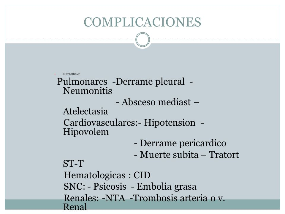COMPLICACIONES - Absceso mediast – Atelectasia