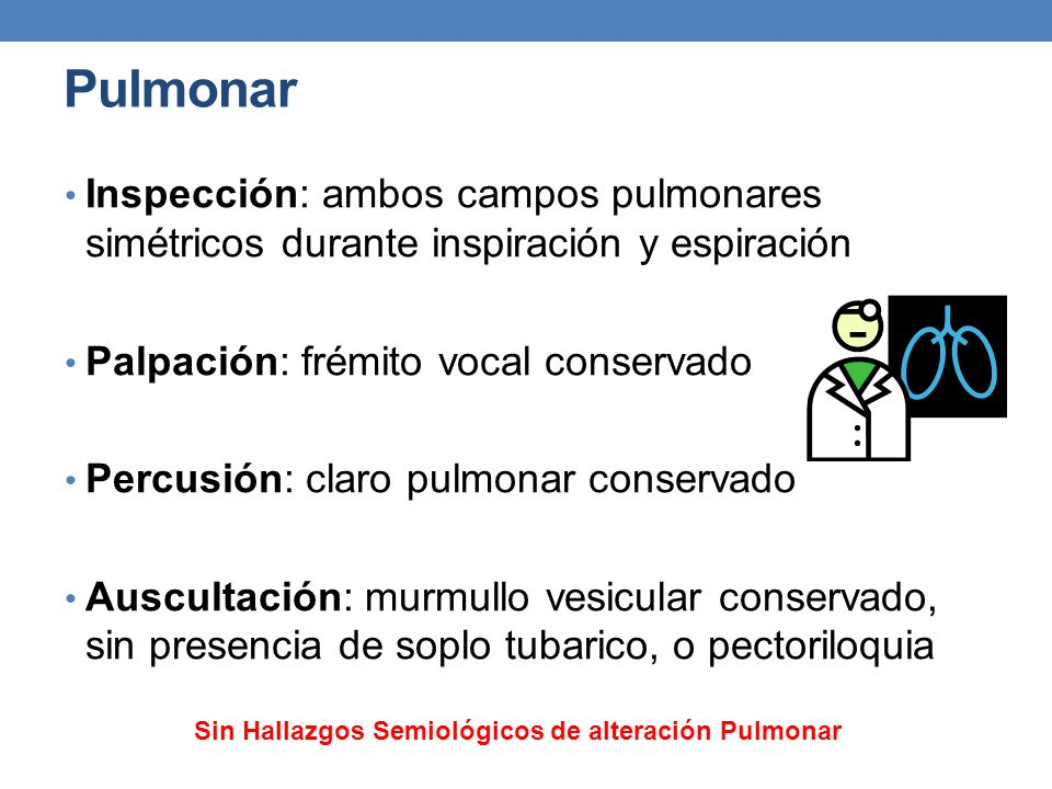 Sin Hallazgos Semiológicos de alteración Pulmonar