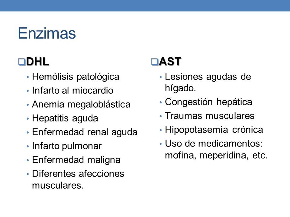 Enzimas DHL AST Hemólisis patológica Infarto al miocardio