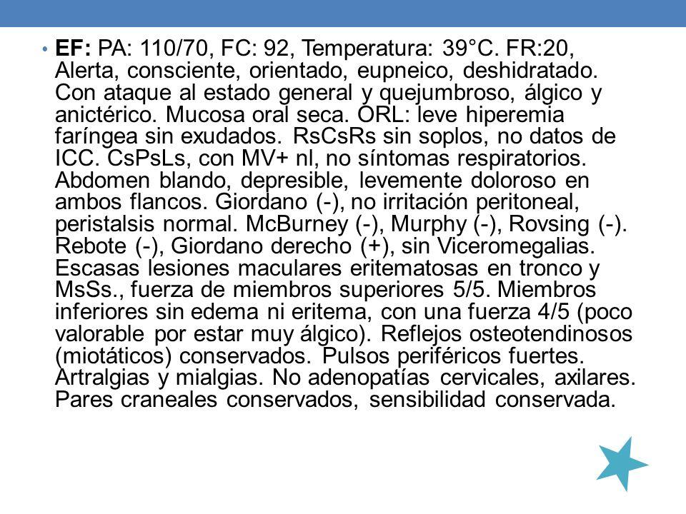 EF: PA: 110/70, FC: 92, Temperatura: 39°C