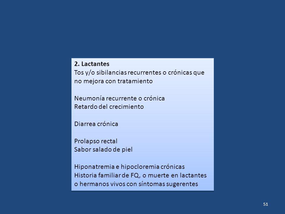 2. Lactantes Tos y/o sibilancias recurrentes o crónicas que no mejora con tratamiento. Neumonía recurrente o crónica.