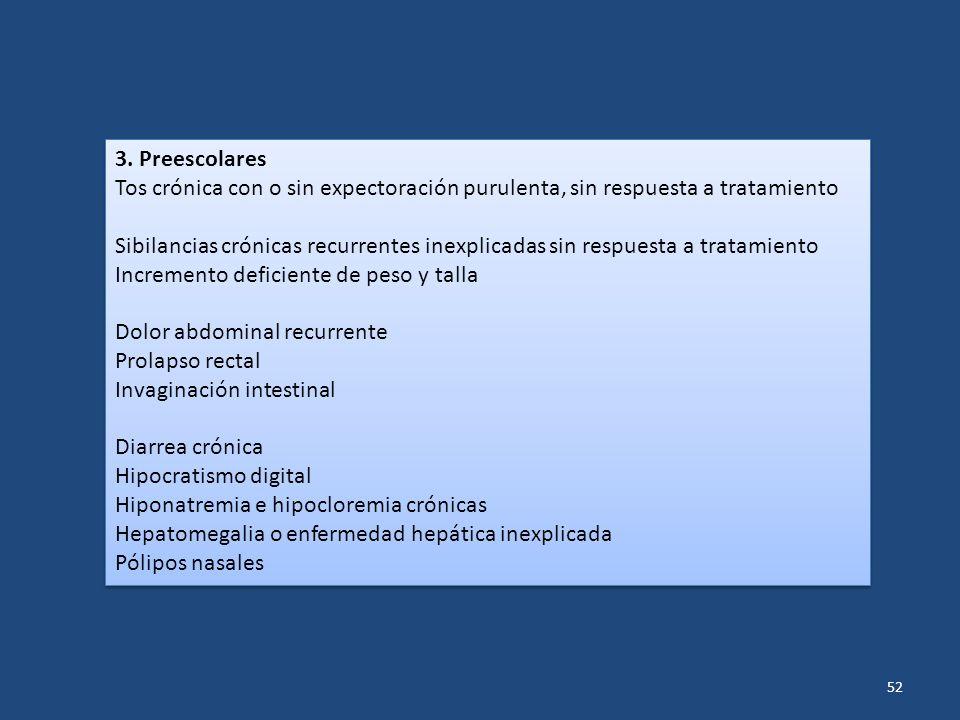 3. Preescolares Tos crónica con o sin expectoración purulenta, sin respuesta a tratamiento.