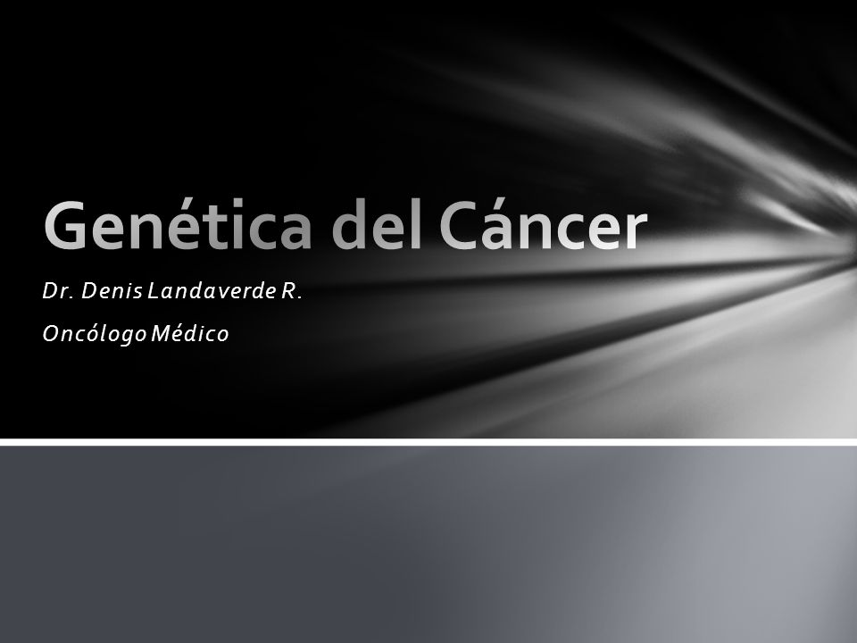 Dr. Denis Landaverde R. Oncólogo Médico