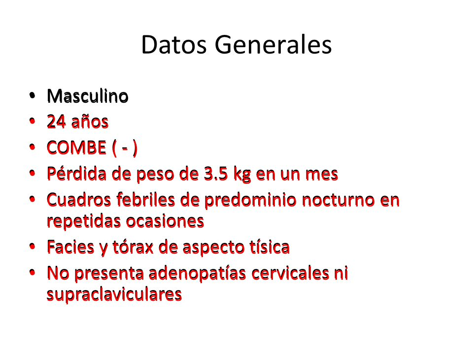 Datos Generales Masculino Masculino 24 años 24 años COMBE ( - )
