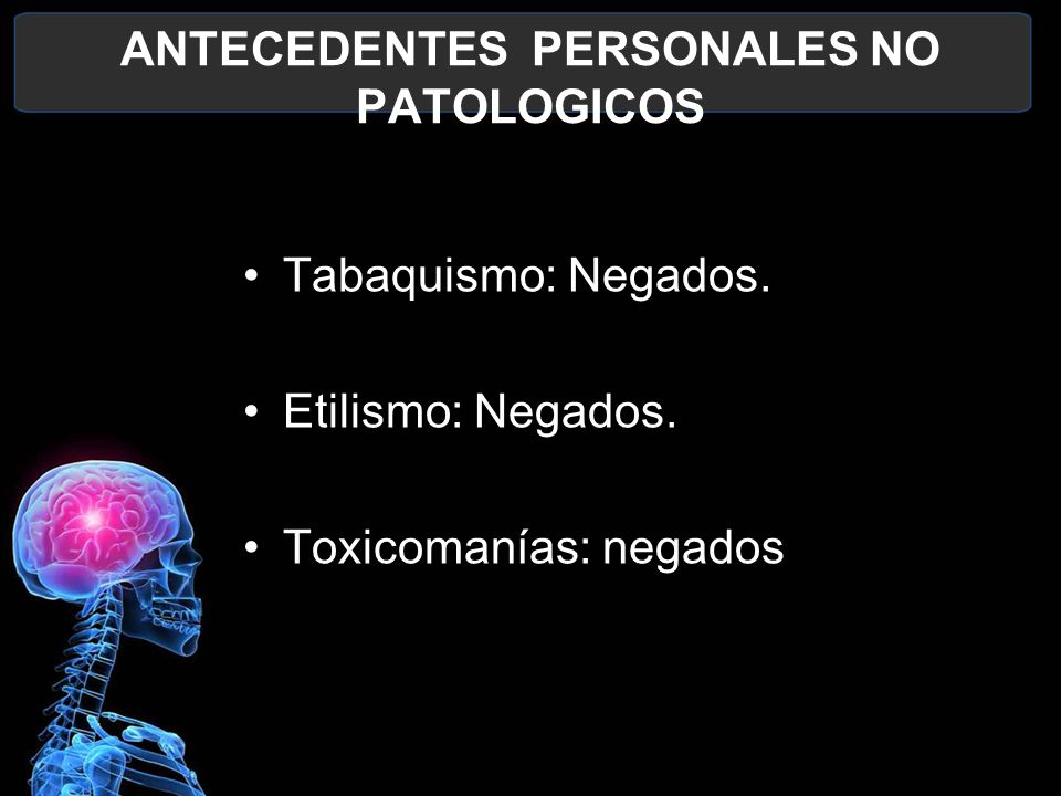 ANTECEDENTES PERSONALES NO PATOLOGICOS