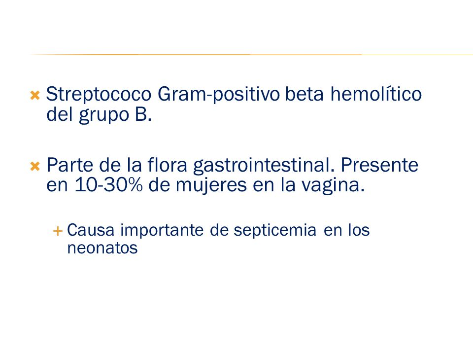 Streptococo Gram-positivo beta hemolítico del grupo B.