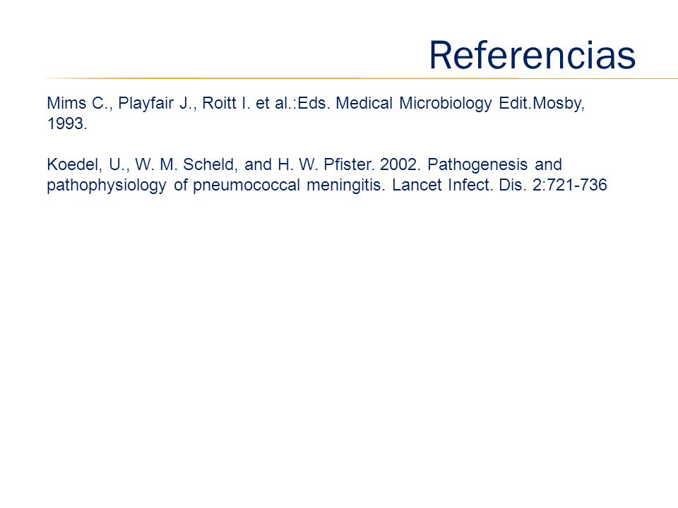 Referencias Mims C., Playfair J., Roitt I. et al.:Eds. Medical Microbiology Edit.Mosby, 1993.