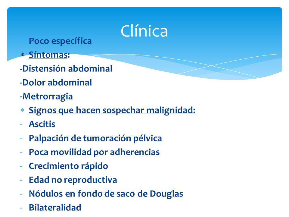 Clínica Poco específica Síntomas: -Distensión abdominal