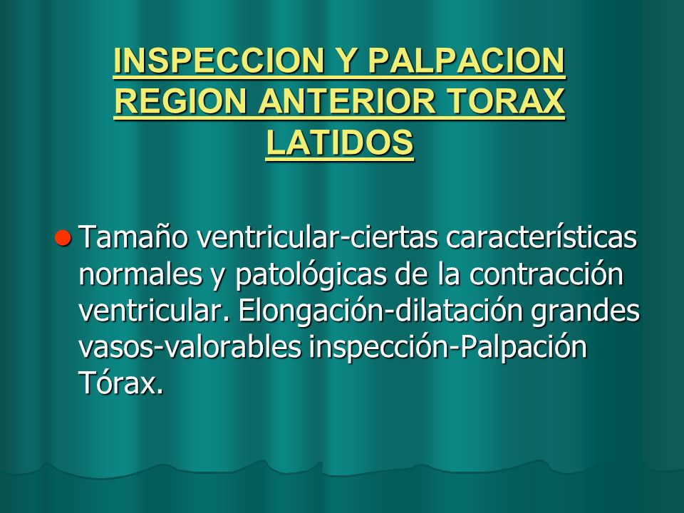 INSPECCION Y PALPACION REGION ANTERIOR TORAX LATIDOS