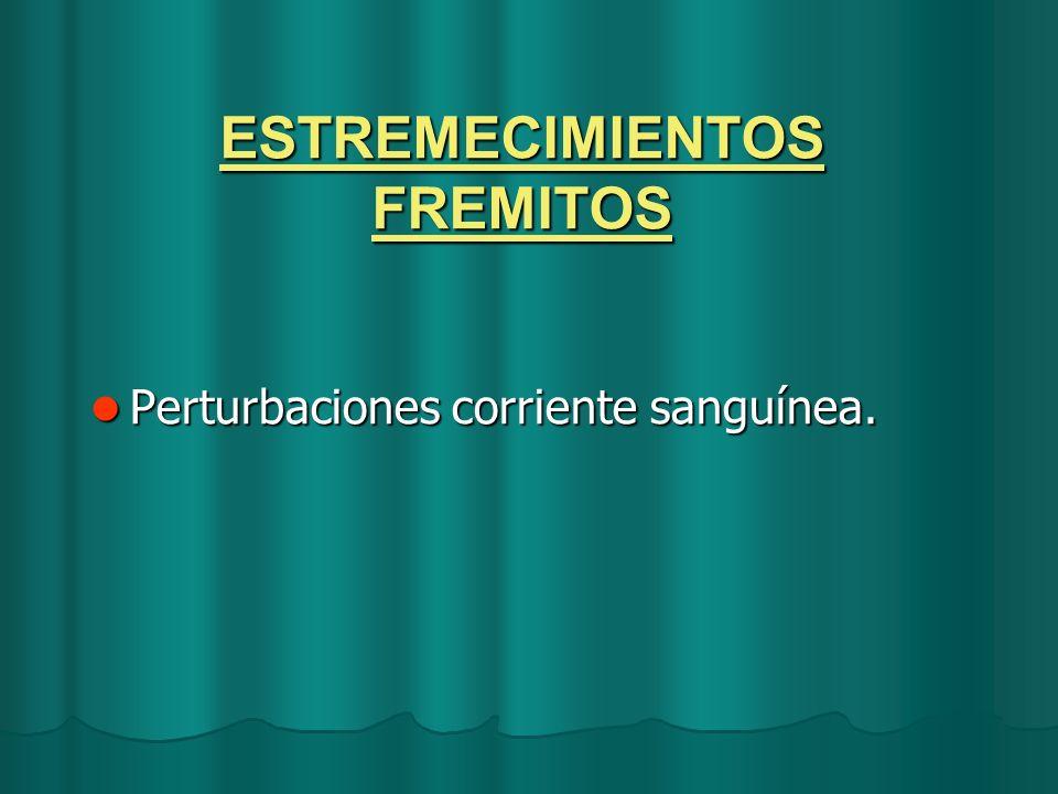 ESTREMECIMIENTOS FREMITOS