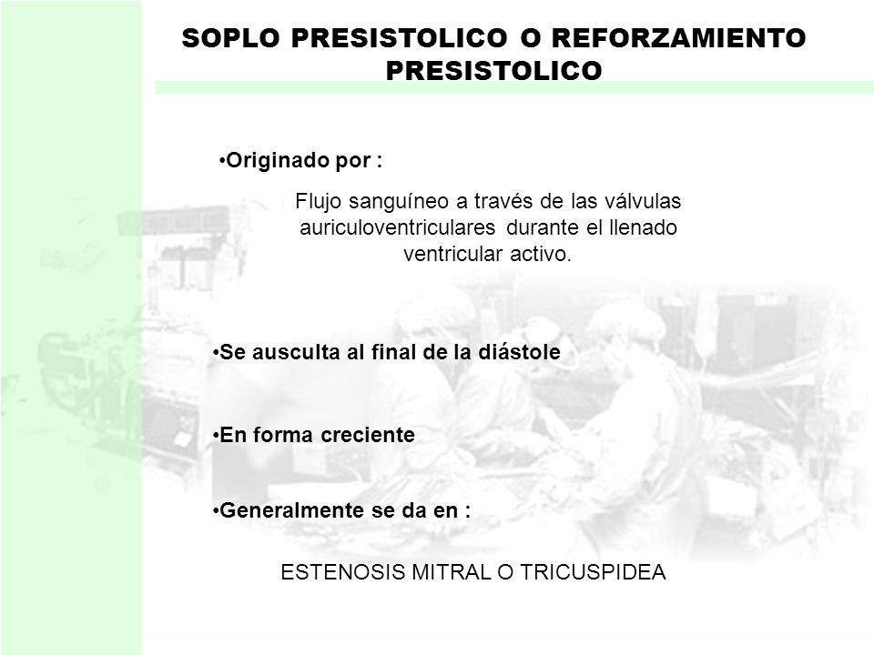 SOPLO PRESISTOLICO O REFORZAMIENTO PRESISTOLICO