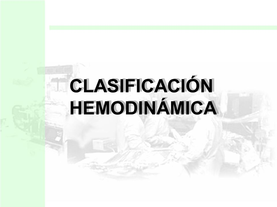 CLASIFICACIÓN HEMODINÁMICA
