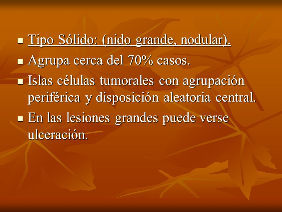 Tipo Sólido: (nido grande, nodular).