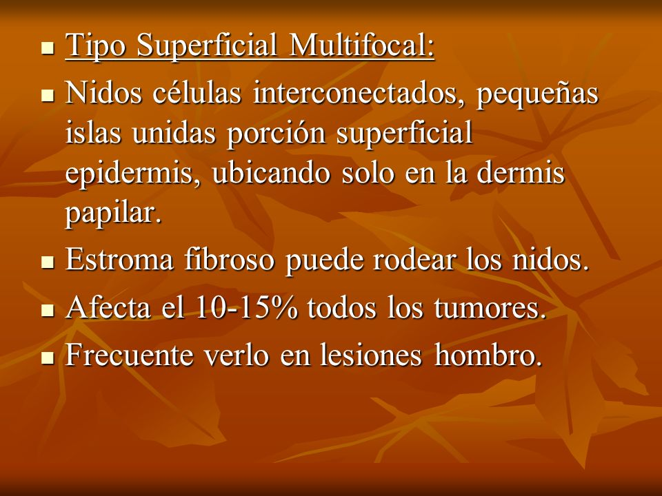 Tipo Superficial Multifocal: