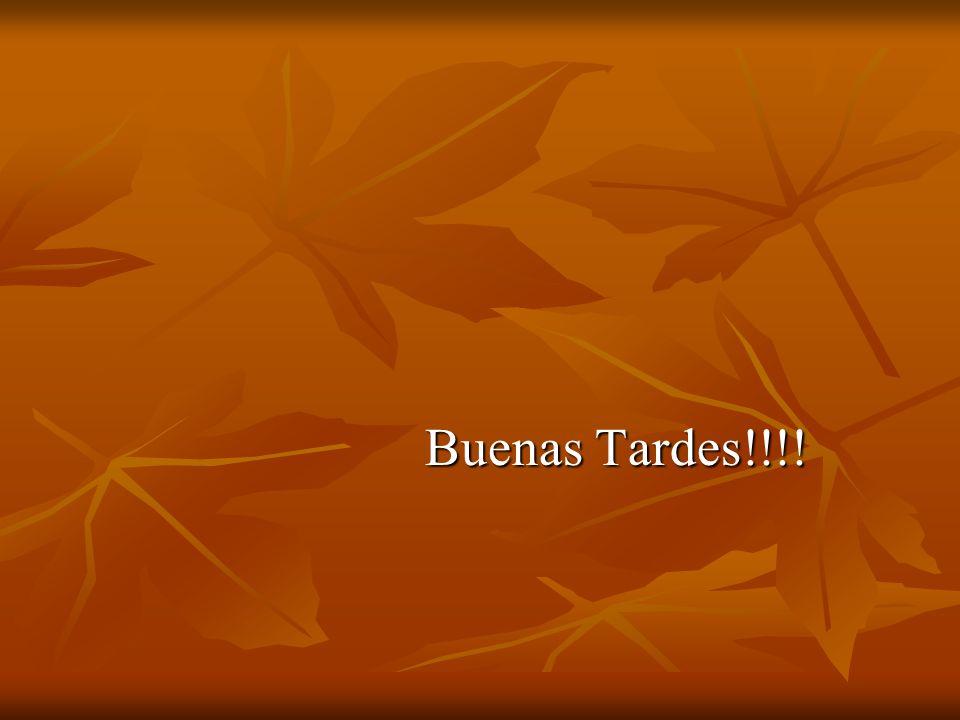 Buenas Tardes!!!!