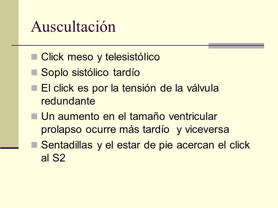 Auscultación Click meso y telesistólico Soplo sistólico tardío