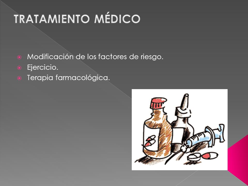 Tratamiento médico Modificación de los factores de riesgo. Ejercicio.