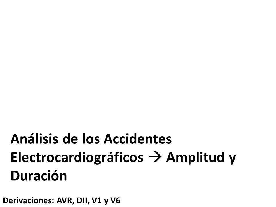 Análisis de los Accidentes Electrocardiográficos  Amplitud y Duración