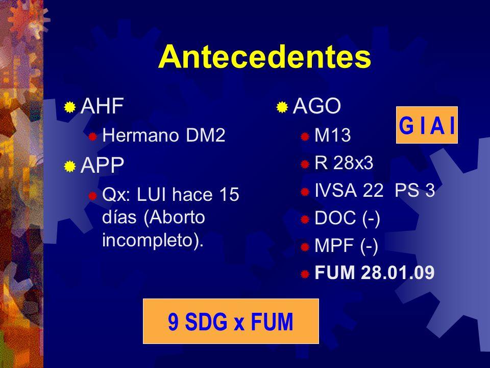 Antecedentes G I A I 9 SDG x FUM AHF APP AGO Hermano DM2