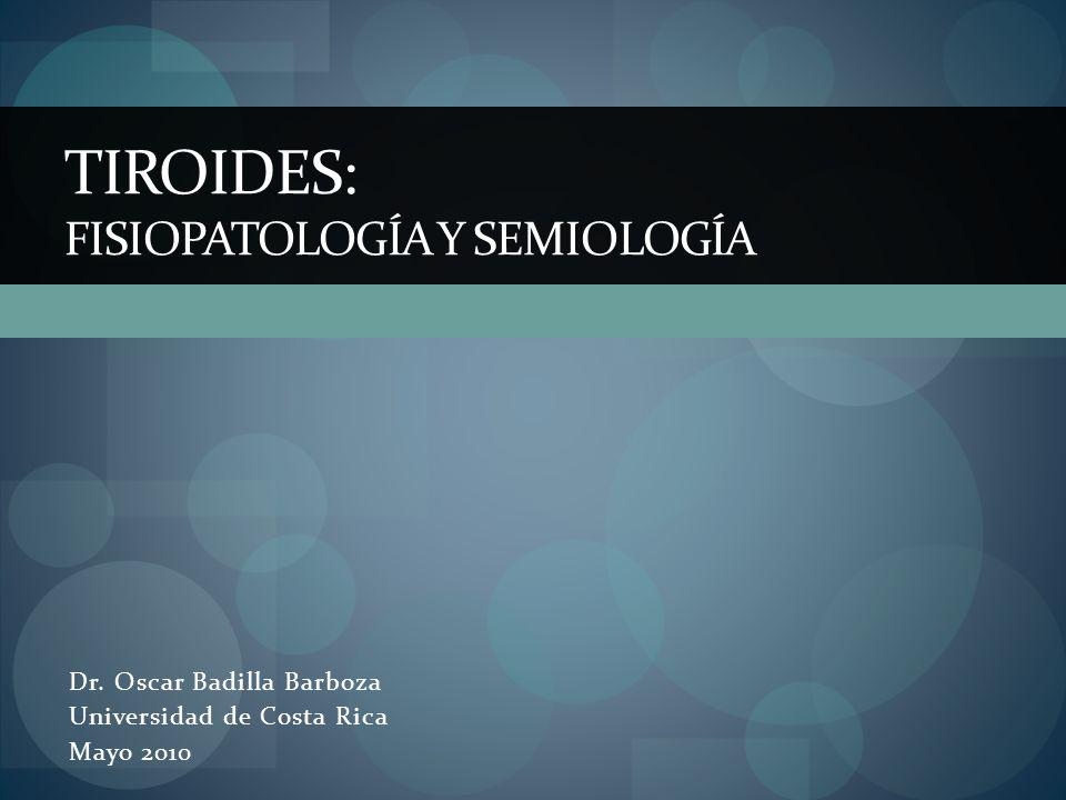 Tiroides: Fisiopatología y Semiología