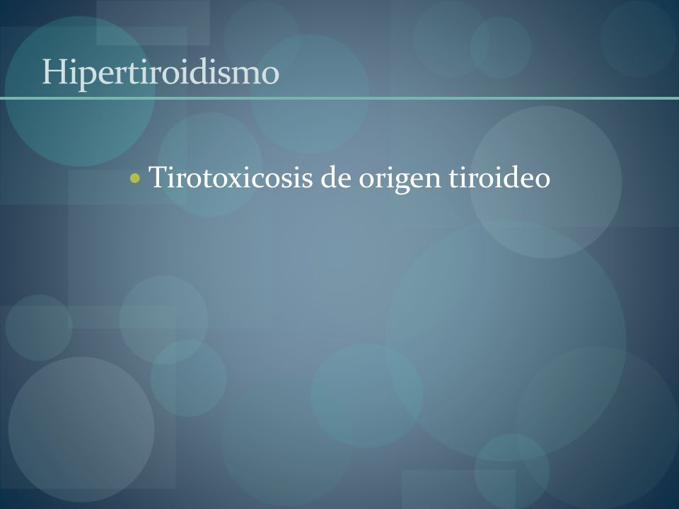 Tirotoxicosis de origen tiroideo
