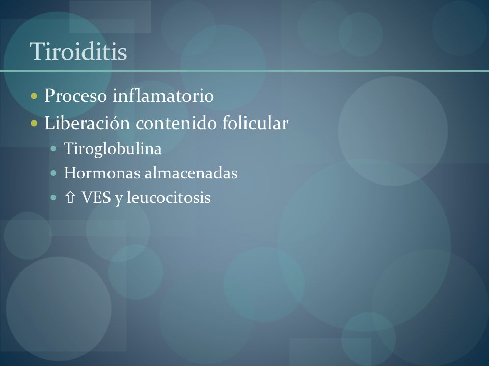 Tiroiditis Proceso inflamatorio Liberación contenido folicular