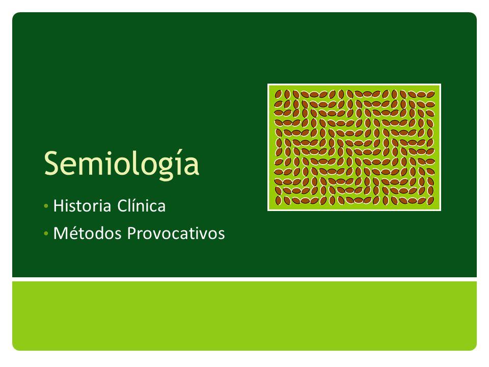 Semiología Historia Clínica Métodos Provocativos
