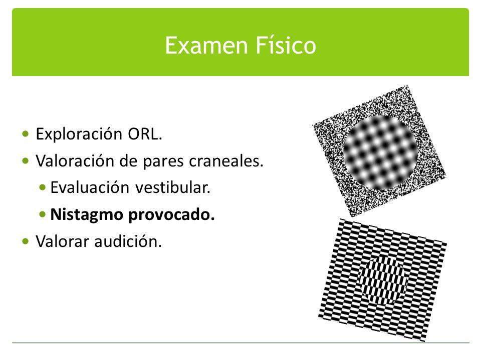 Examen Físico Exploración ORL. Valoración de pares craneales.