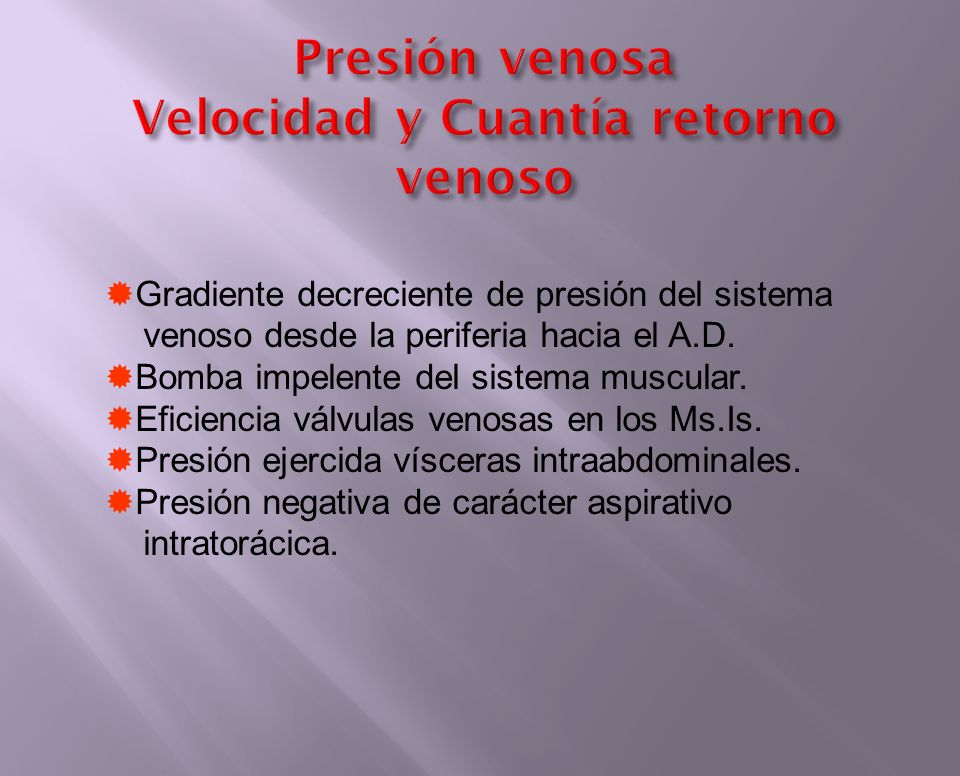 Presión venosa Velocidad y Cuantía retorno venoso