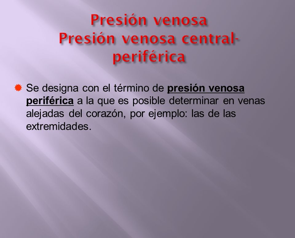 Presión venosa Presión venosa central-periférica