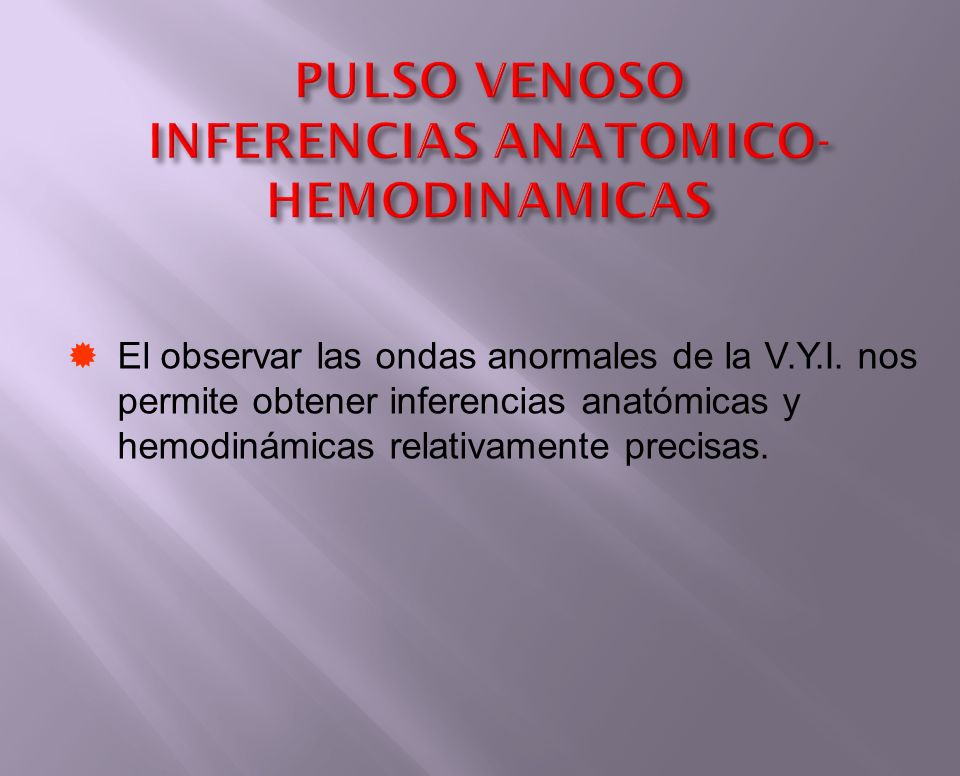 PULSO VENOSO INFERENCIAS ANATOMICO-HEMODINAMICAS
