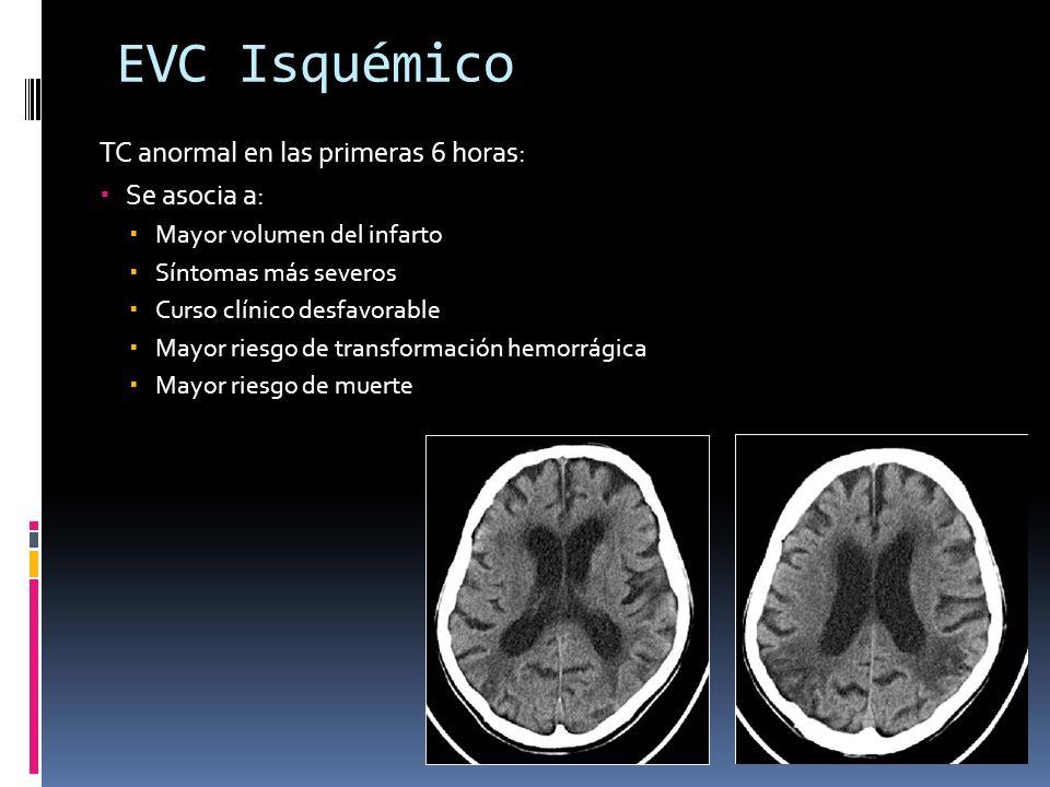 EVC Isquémico TC anormal en las primeras 6 horas: Se asocia a: