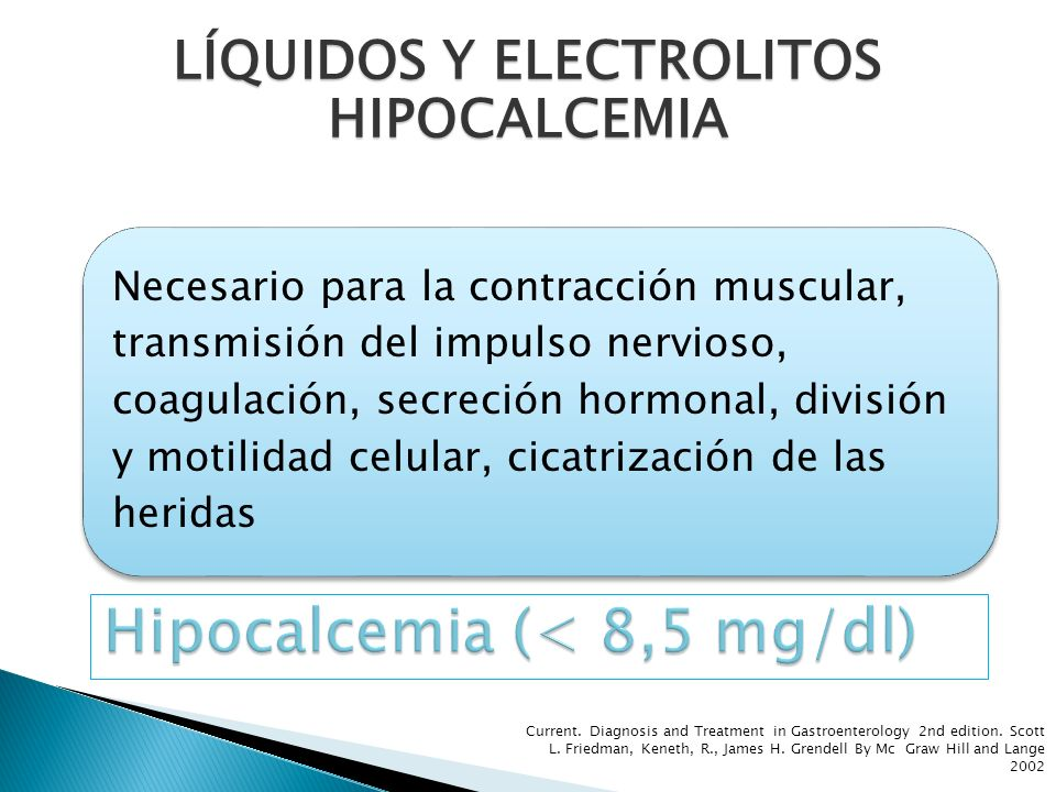 Hipocalcemia (< 8,5 mg/dl)