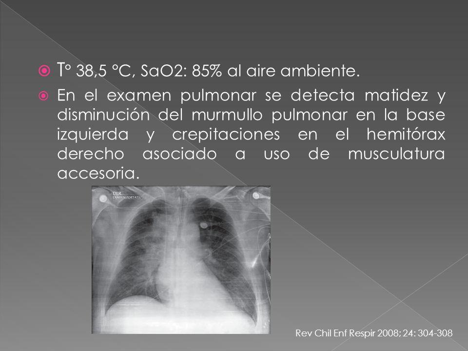 T° 38,5 °C, SaO2: 85% al aire ambiente.