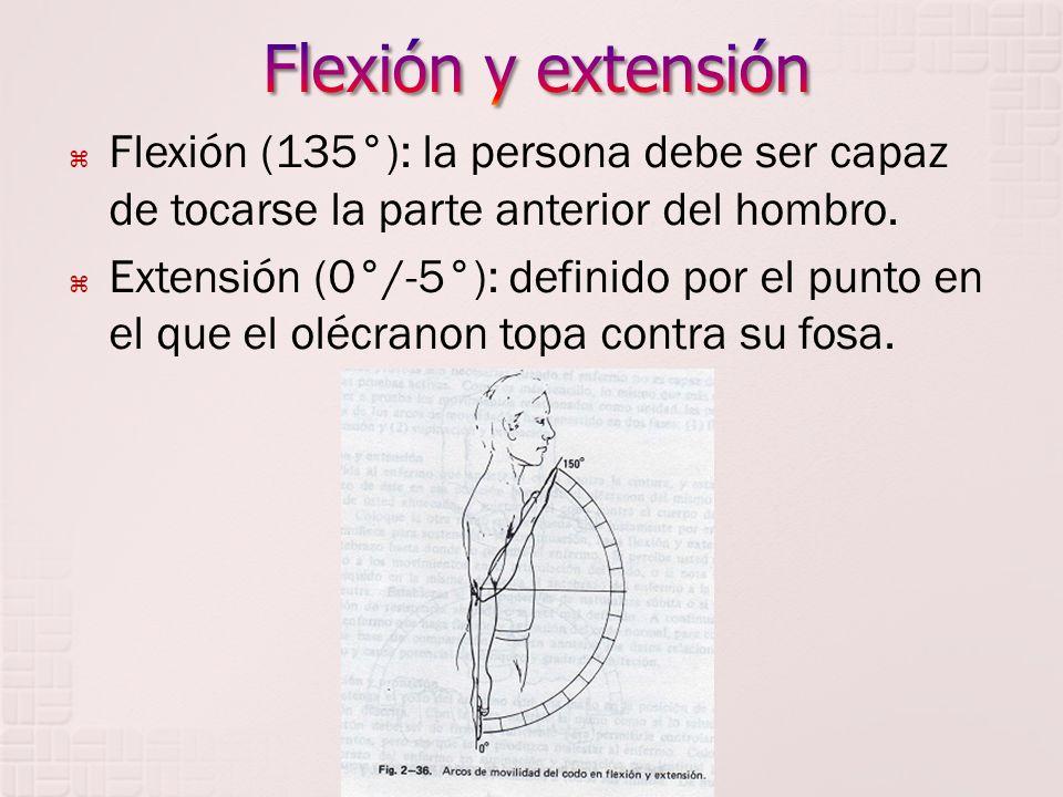 Flexión y extensión Flexión (135°): la persona debe ser capaz de tocarse la parte anterior del hombro.